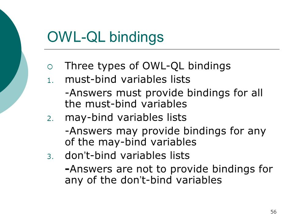56 OWL-QL bindings  Three types of OWL-QL bindings 1.