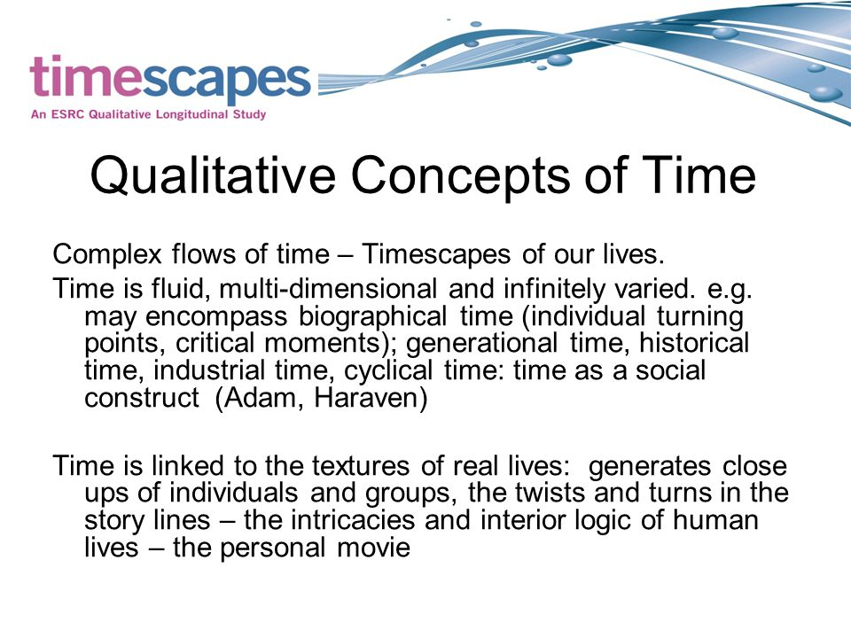 Qualitative Concepts of Time Complex flows of time – Timescapes of our lives.