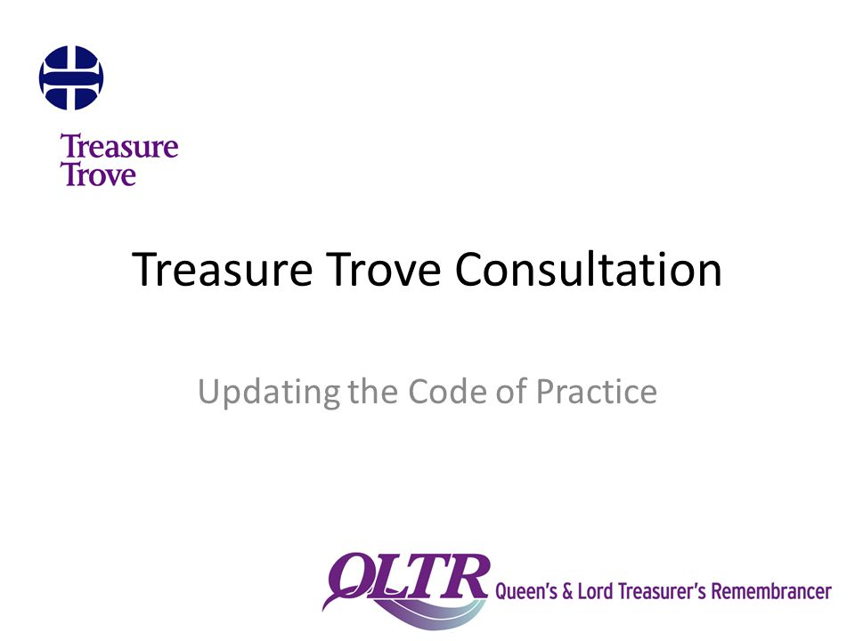 Treasure Trove Consultation Updating the Code of Practice