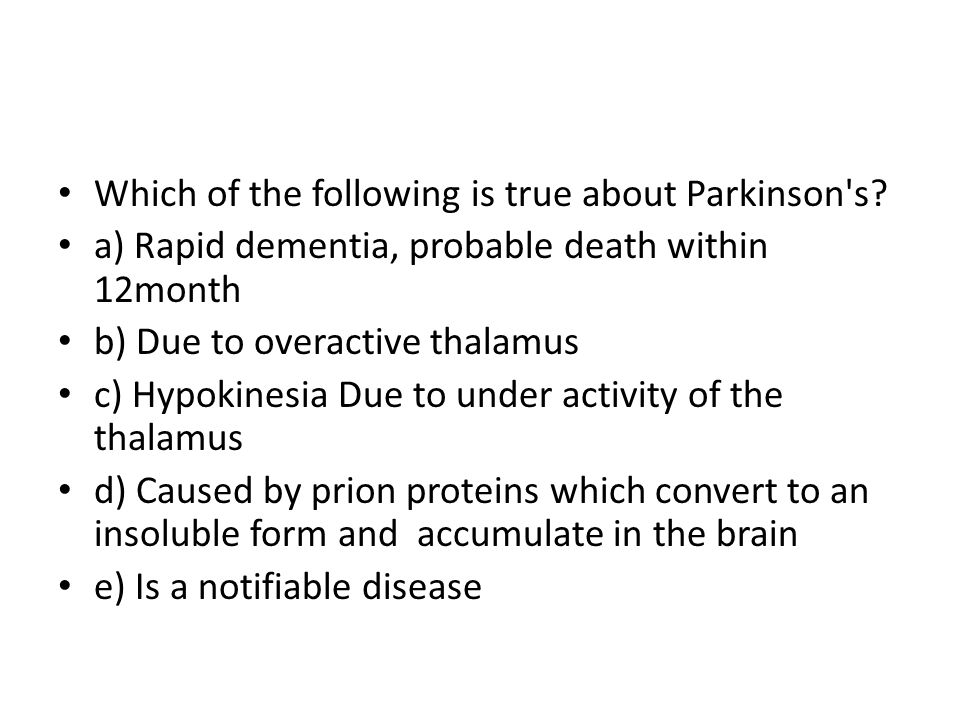 Which of the following is true about Parkinson s.