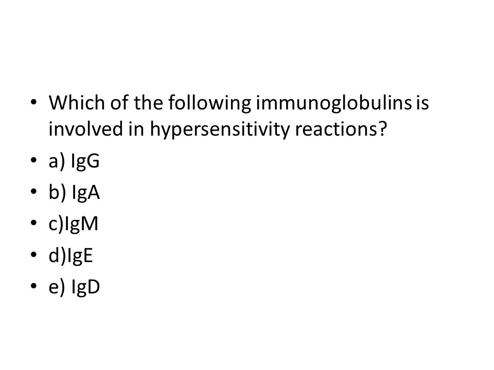 Which of the following immunoglobulins is involved in hypersensitivity reactions.