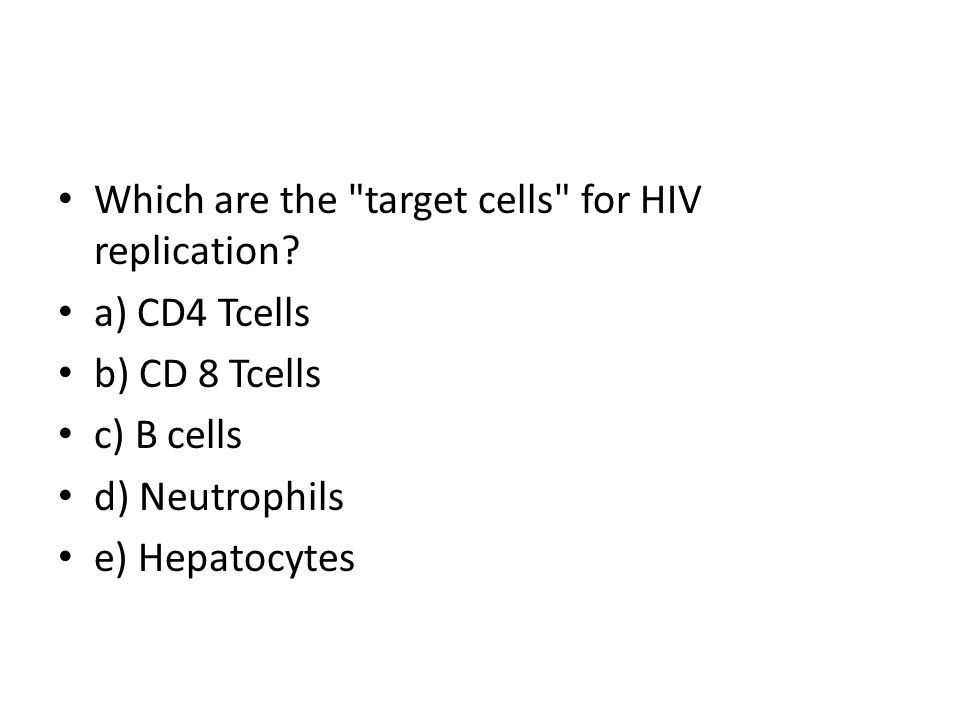 Which are the target cells for HIV replication.