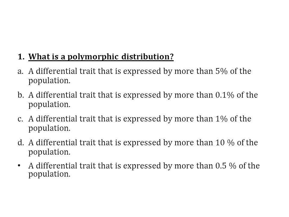 1.What is a polymorphic distribution.