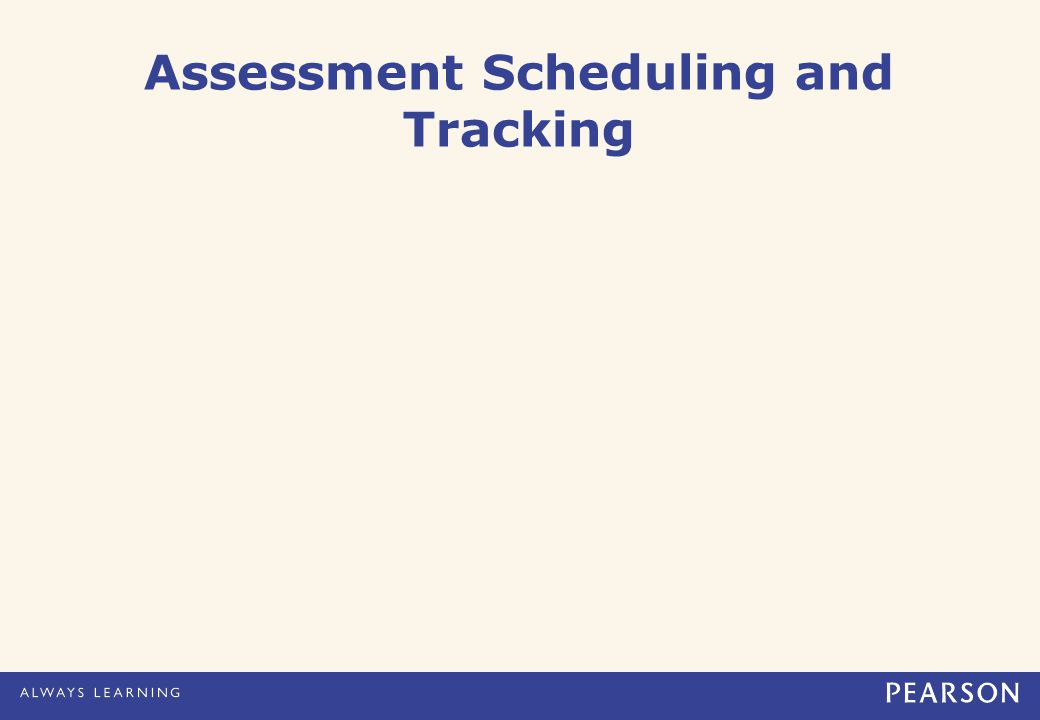 Assessment Scheduling and Tracking