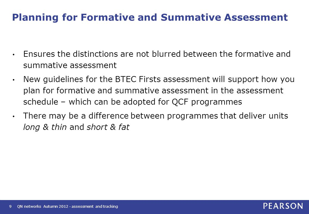 QN networks Autumn 2012 - assessment and tracking 10 How do you plan for formative and summative assessment.