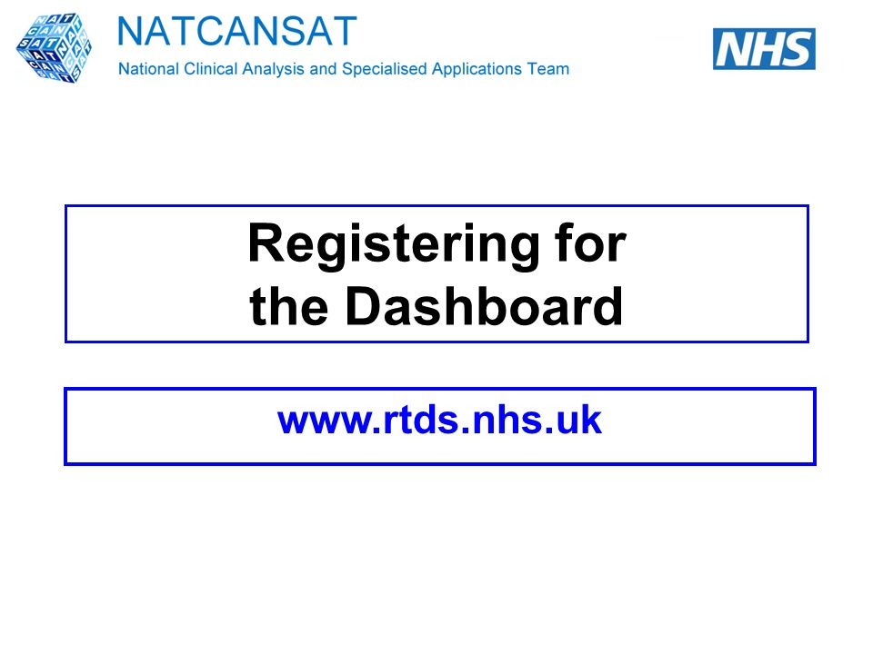 Registering for the Dashboard www.rtds.nhs.uk