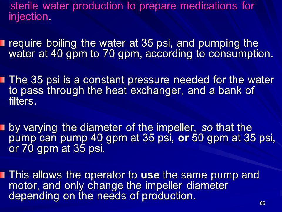 86 sterile water production to prepare medications for injection. sterile water production to prepare medications for injection. require boiling the w