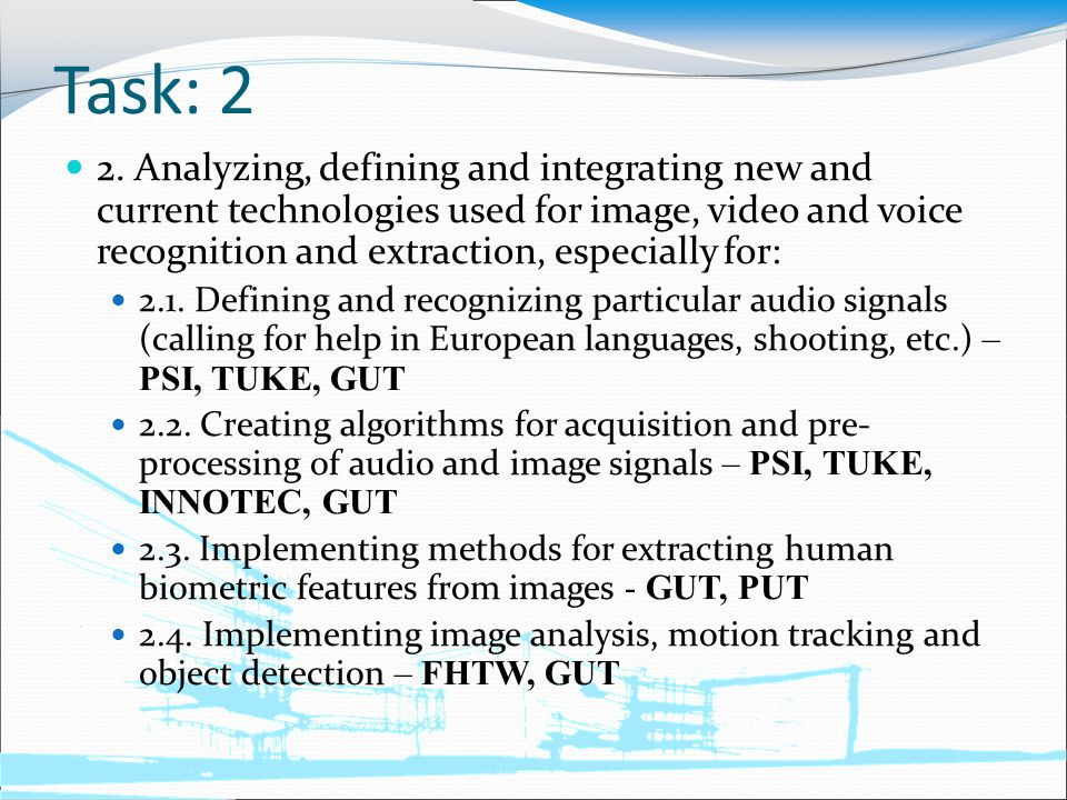 Task: 2 2. Analyzing, defining and integrating new and current technologies used for image, video and voice recognition and extraction, especially for