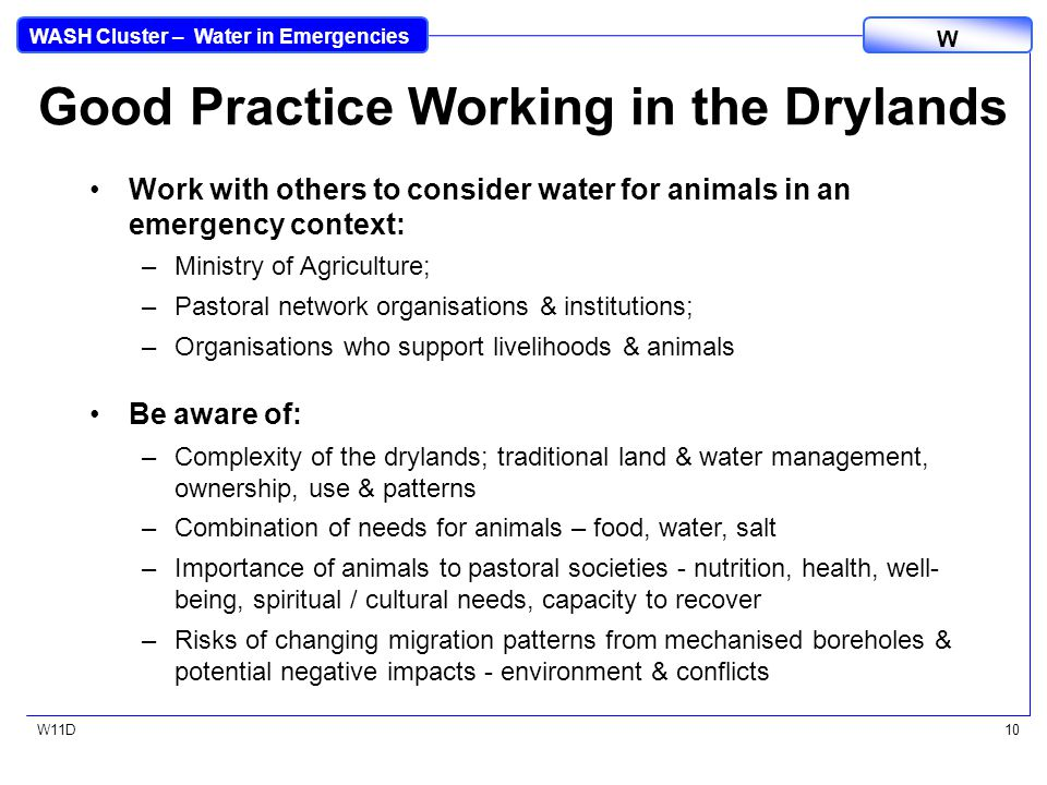 WASH Cluster – Water in Emergencies W W11D10 Good Practice Working in the Drylands Work with others to consider water for animals in an emergency cont