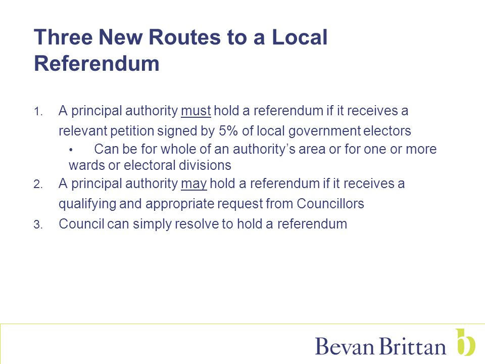 Three New Routes to a Local Referendum 1.