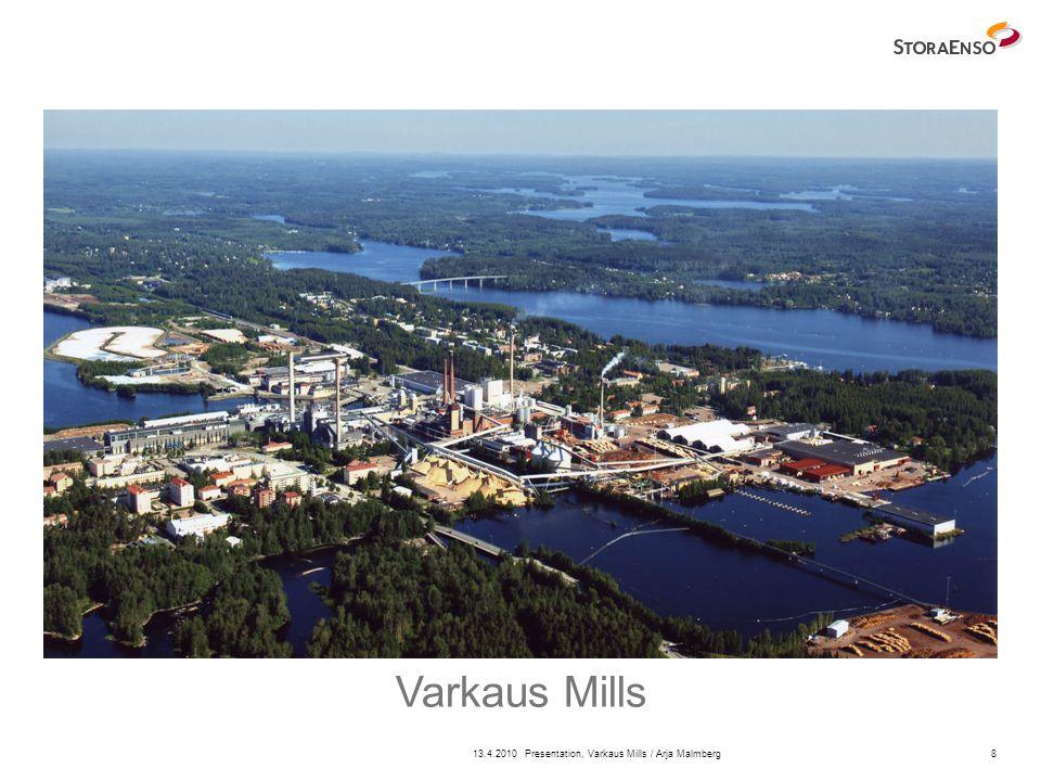 13.4.2010Presentation, Varkaus Mills / Arja Malmberg8 Varkaus Mills