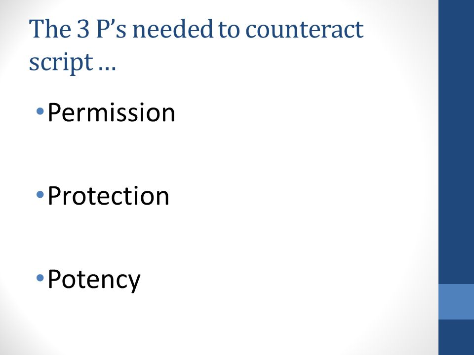 The 3 P's needed to counteract script … Permission Protection Potency