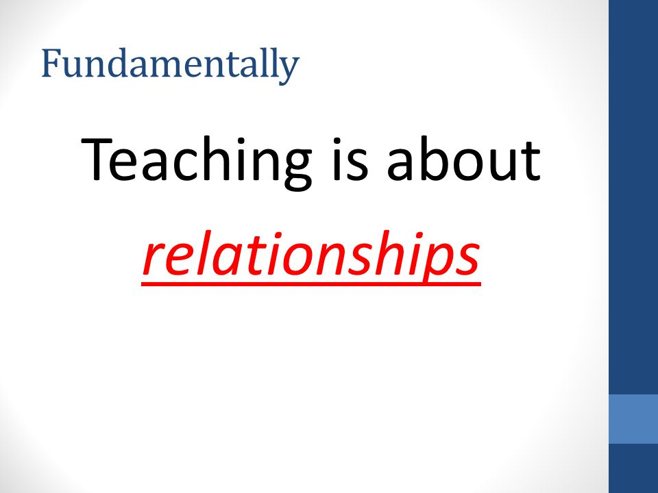 Fundamentally Teaching is about relationships