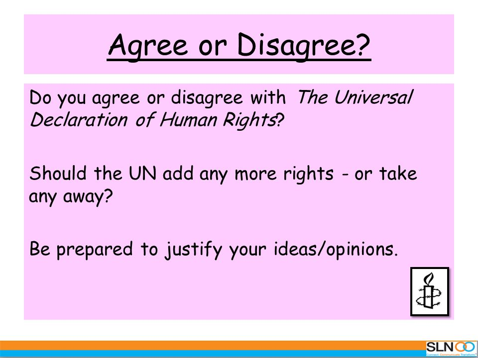 Agree or Disagree. Do you agree or disagree with The Universal Declaration of Human Rights.