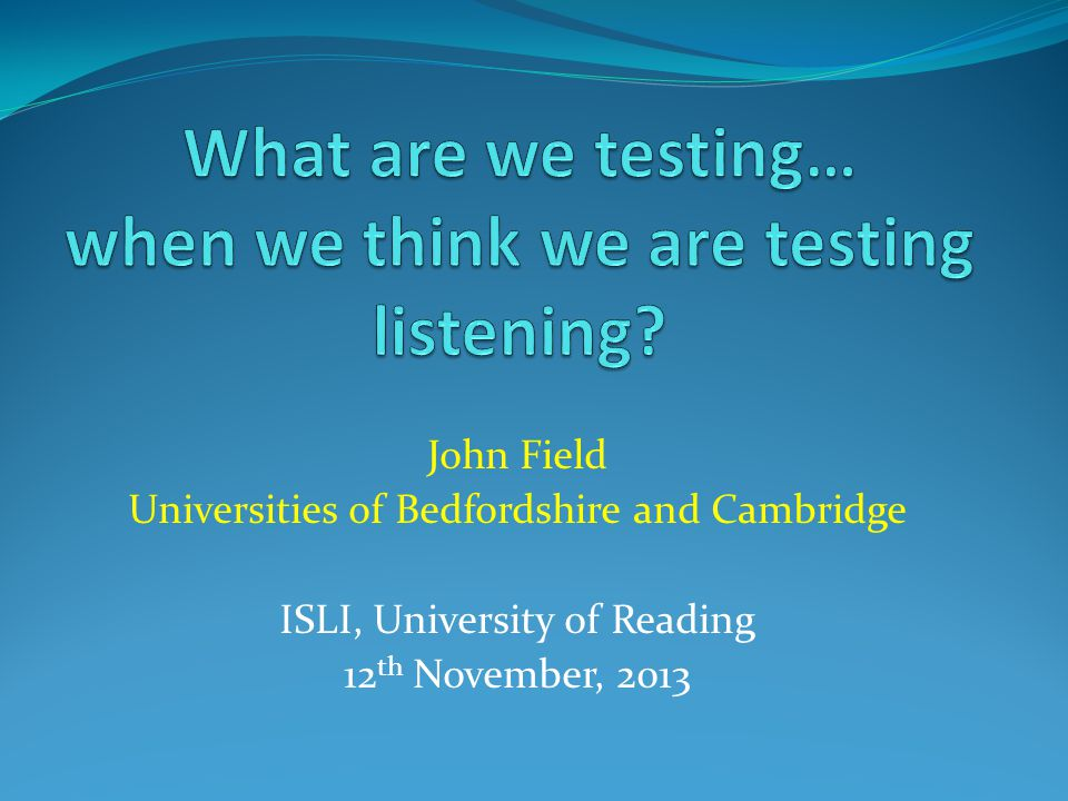John Field Universities of Bedfordshire and Cambridge ISLI, University of Reading 12 th November, 2013