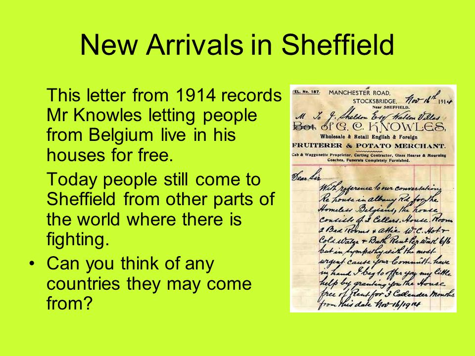 New Arrivals in Sheffield This letter from 1914 records Mr Knowles letting people from Belgium live in his houses for free.