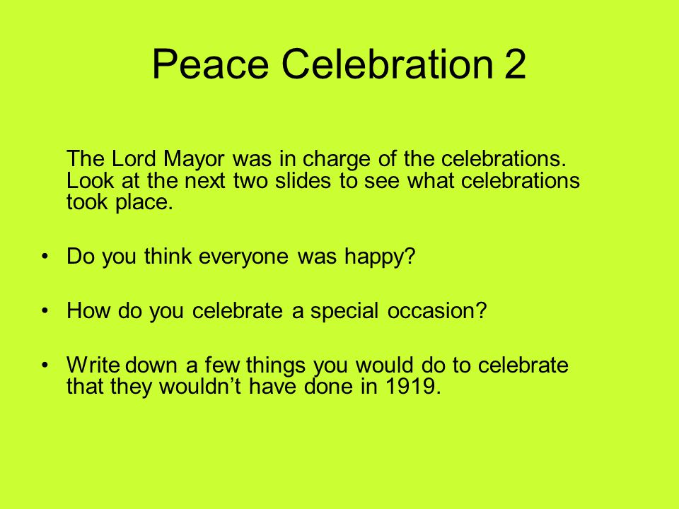 Peace Celebration 2 The Lord Mayor was in charge of the celebrations.