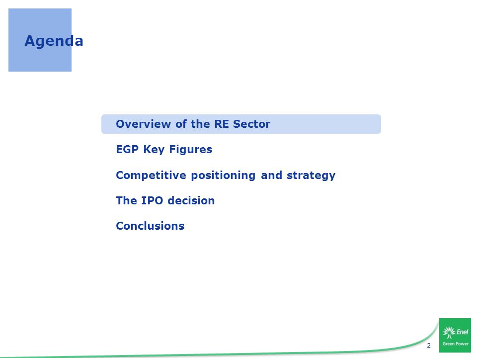 2 Agenda Overview of the RE Sector EGP Key Figures Competitive positioning and strategy The IPO decision Conclusions
