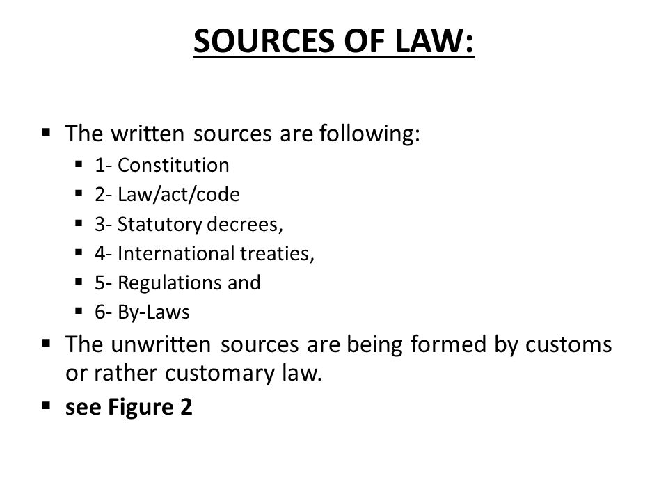 SOURCES OF LAW:  The written sources are following:  1- Constitution  2- Law/act/code  3- Statutory decrees,  4- International treaties,  5- Reg