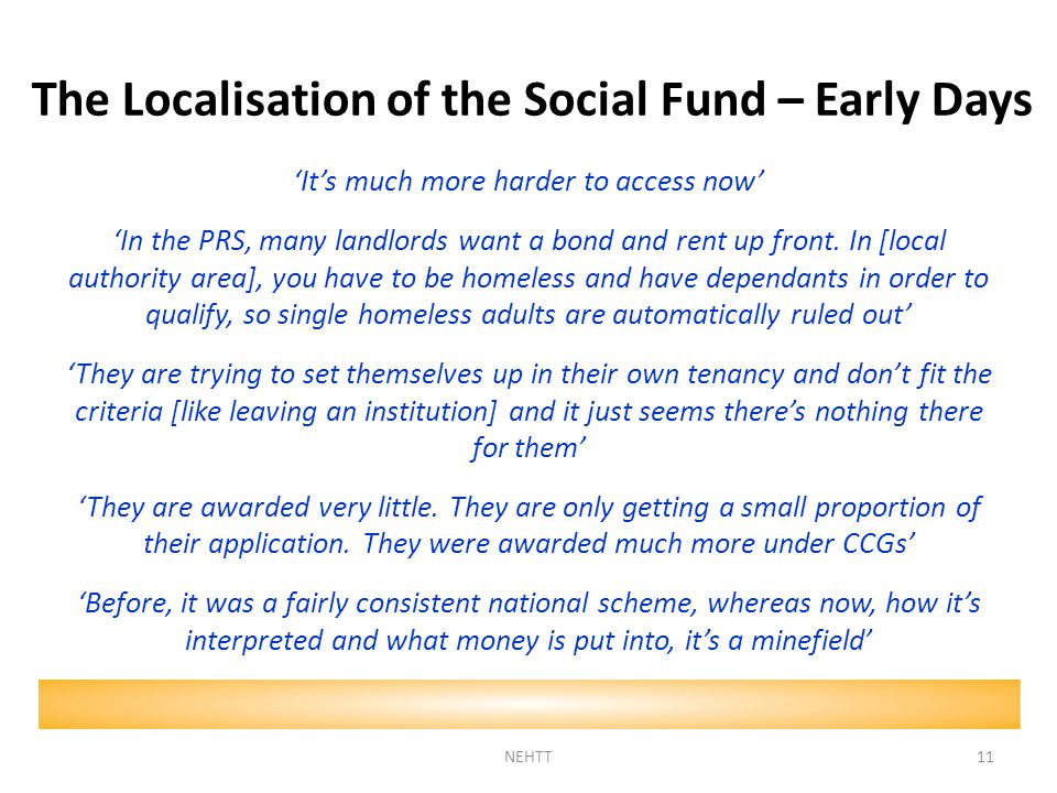 The Localisation of the Social Fund – Early Days 'It's much more harder to access now' 'In the PRS, many landlords want a bond and rent up front.