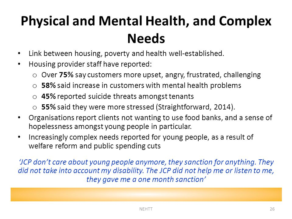 Physical and Mental Health, and Complex Needs Link between housing, poverty and health well-established.