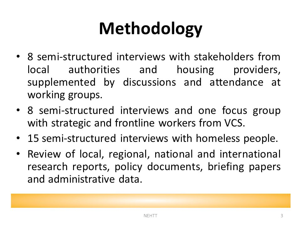 Methodology 8 semi-structured interviews with stakeholders from local authorities and housing providers, supplemented by discussions and attendance at working groups.