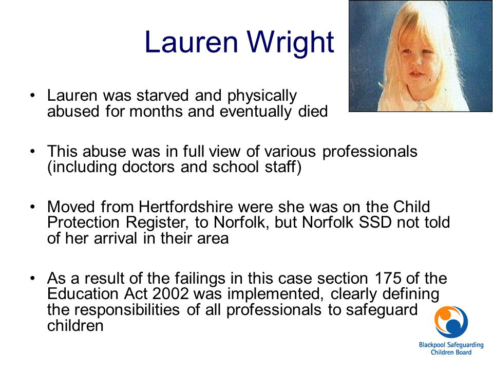 Lauren was starved and physically abused for months and eventually died This abuse was in full view of various professionals (including doctors and sc