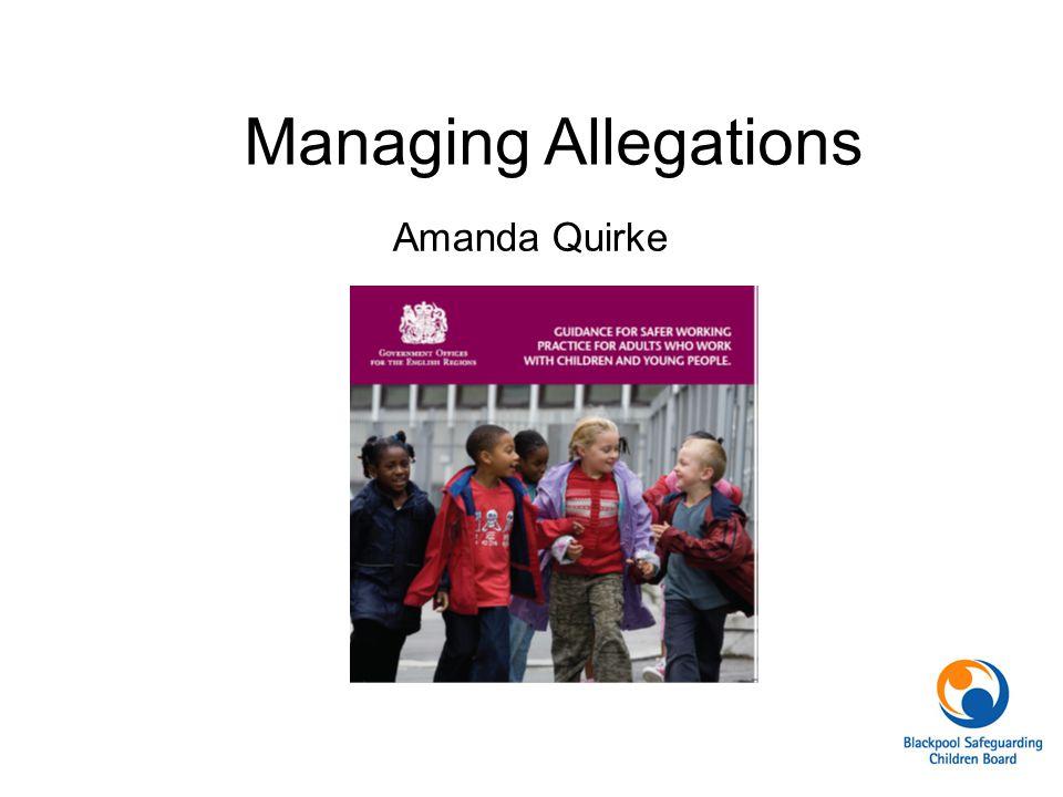 Managing Allegations Amanda Quirke