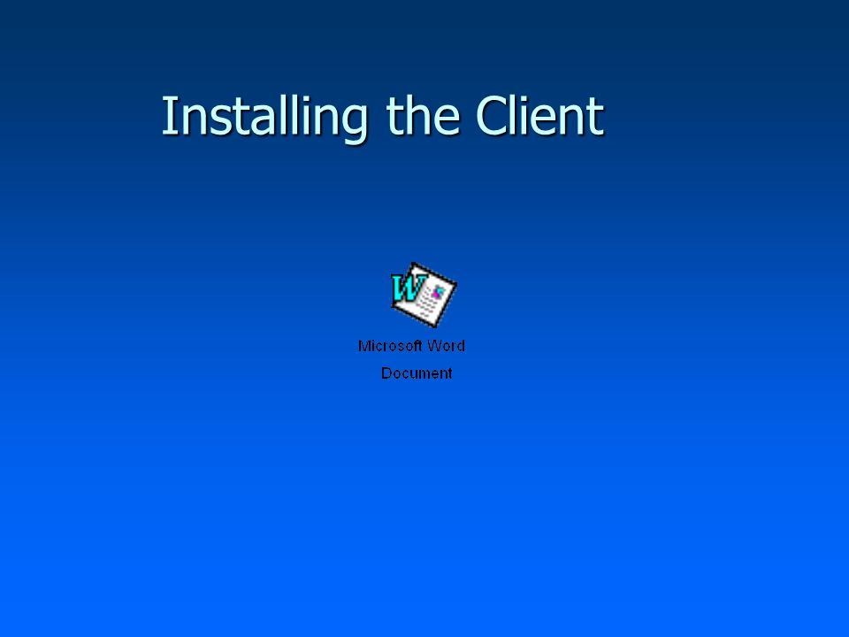 Installing the Client