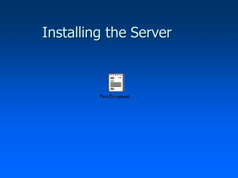 Installing the Server