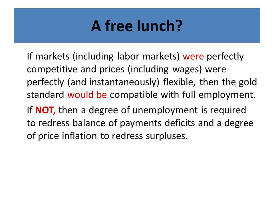 A free lunch? If markets (including labor markets) were perfectly competitive and prices (including wages) were perfectly (and instantaneously) flexib