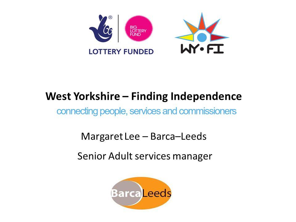 West Yorkshire Delivery Model Five Locality Navigator Teams Barca – Leeds Bridge – Bradford Community Links – Kirklees Foundation – Calderdale Spectrum CIC – Wakefield