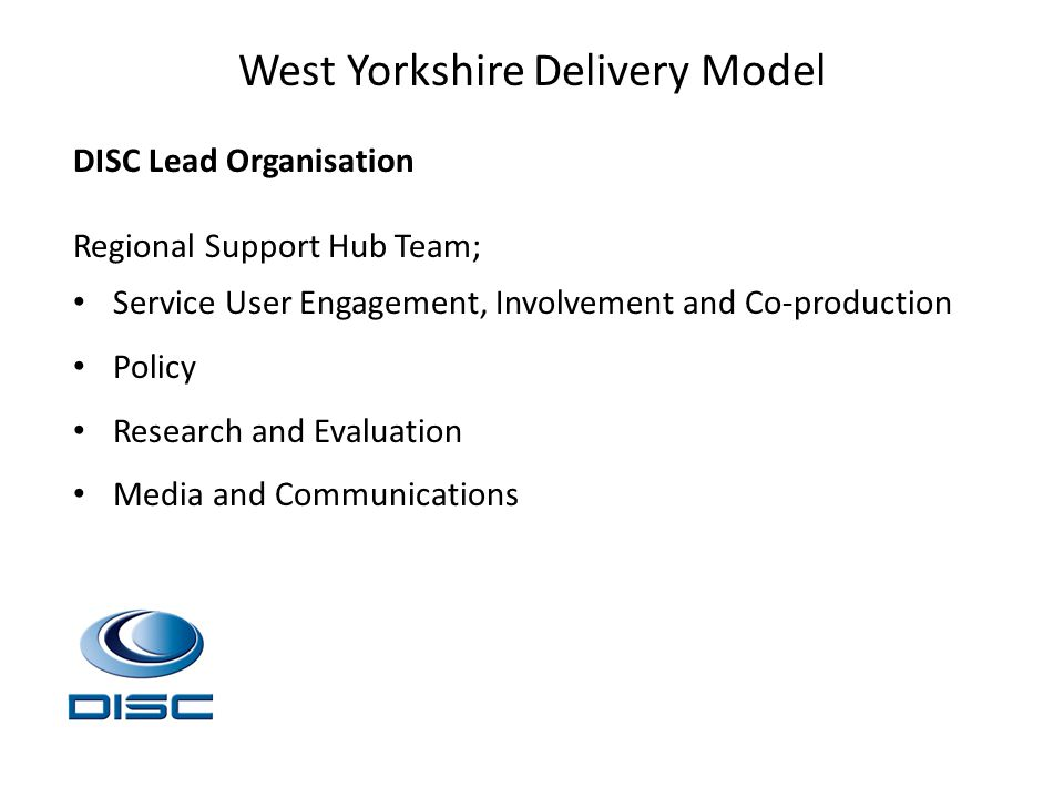 DISC Lead Organisation Regional Support Hub Team; Service User Engagement, Involvement and Co-production Policy Research and Evaluation Media and Comm