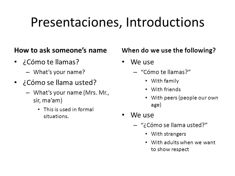 Presentaciones, Introductions How to ask someone's name ¿Cómo te llamas.