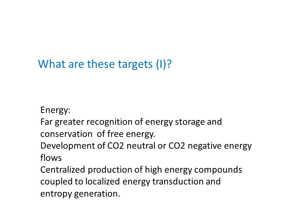 Energy: Far greater recognition of energy storage and conservation of free energy.