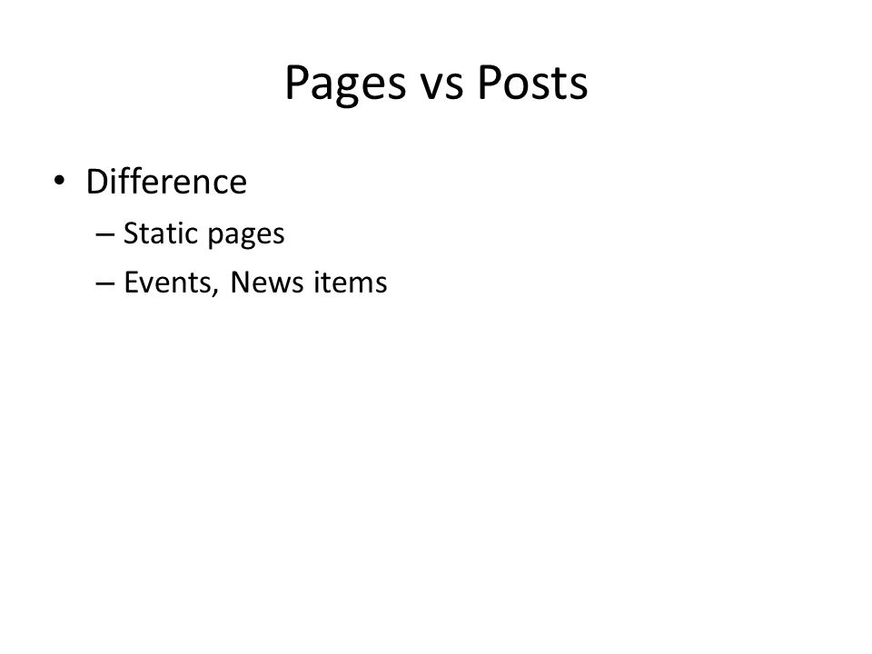 Pages vs Posts Difference – Static pages – Events, News items