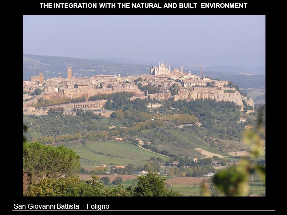 San Giovanni Battista – Foligno THE INTEGRATION WITH THE NATURAL AND BUILT ENVIRONMENT