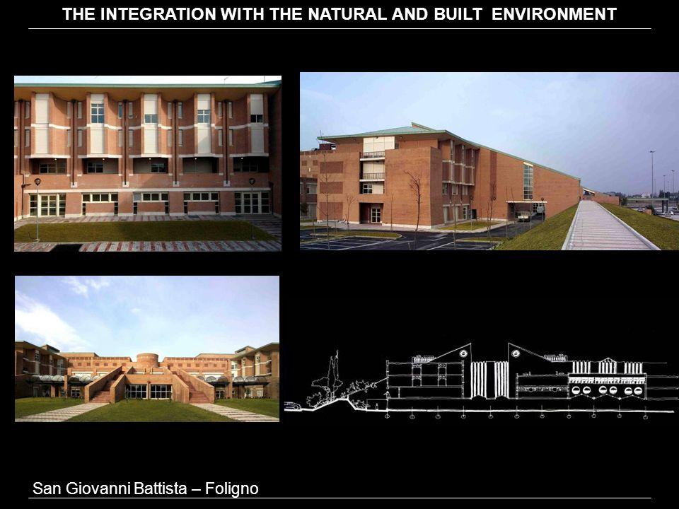 Ospedali Riuniti della Valdichiana - Montepulciano, Siena THE INTEGRATION WITH THE NATURAL AND BUILT ENVIRONMENT