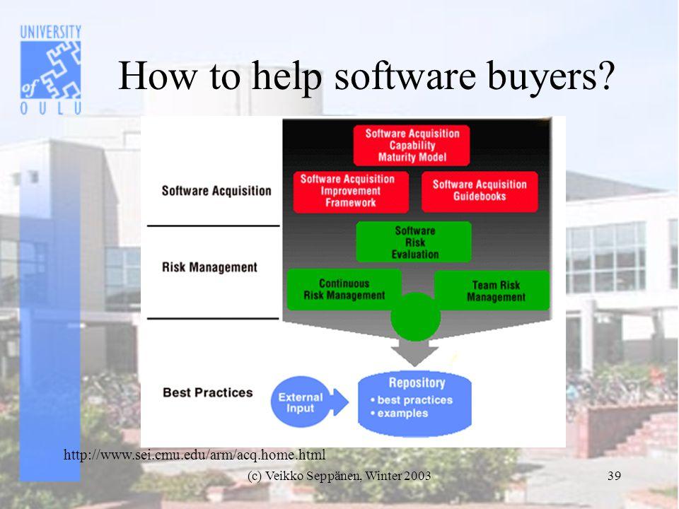 (c) Veikko Seppänen, Winter 200339 How to help software buyers.