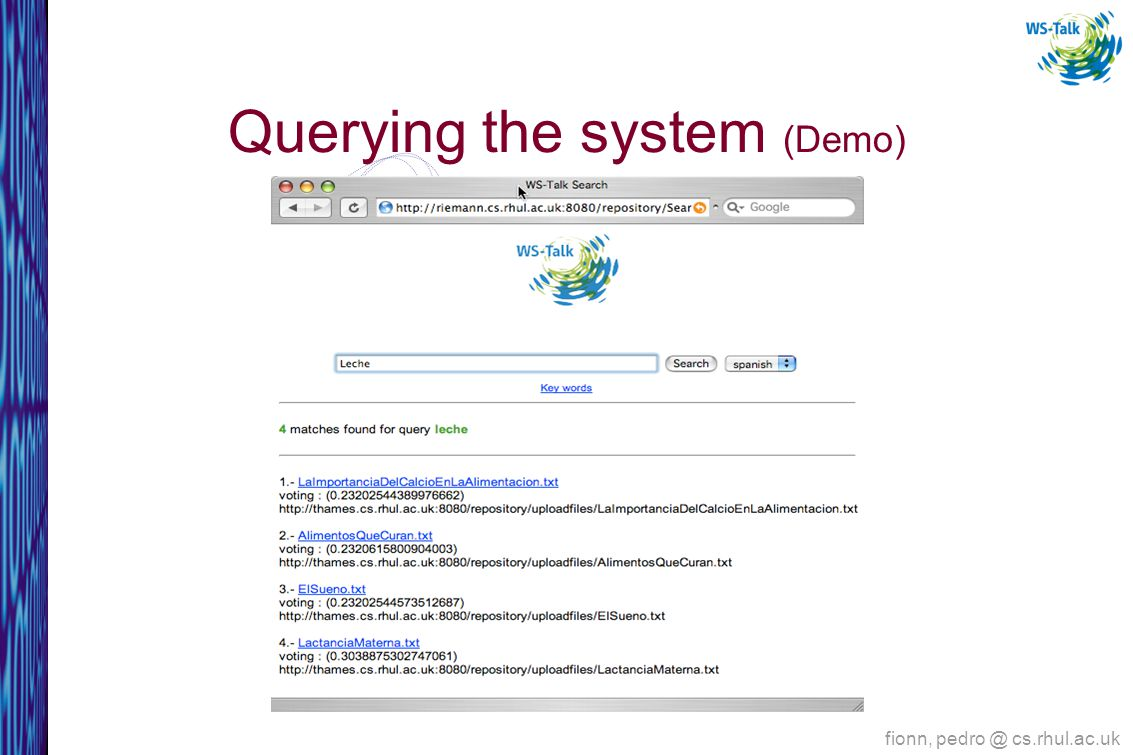 Querying the system (Demo) fionn, cs.rhul.ac.uk