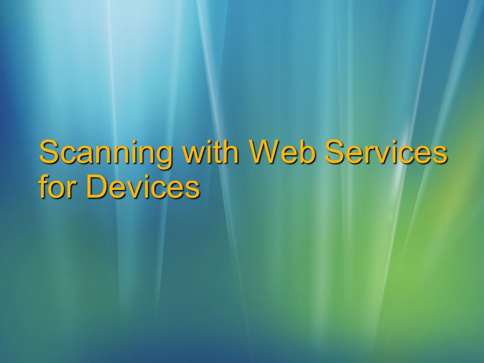 Scanning with Web Services for Devices