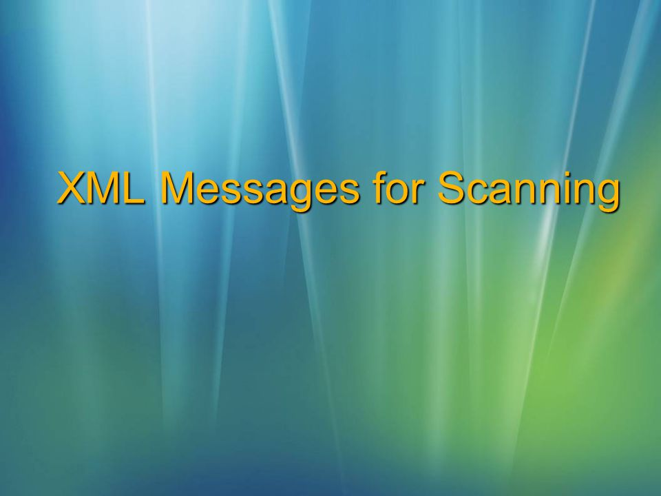 XML Messages for Scanning
