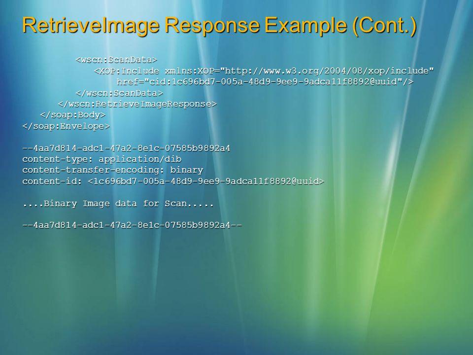 RetrieveImage Response Example (Cont.) <wscn:ScanData> <XOP:Include xmlns:XOP=