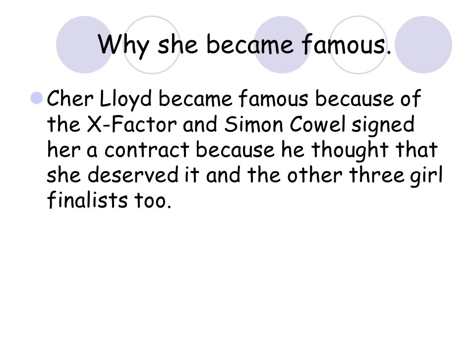 Why she became famous.