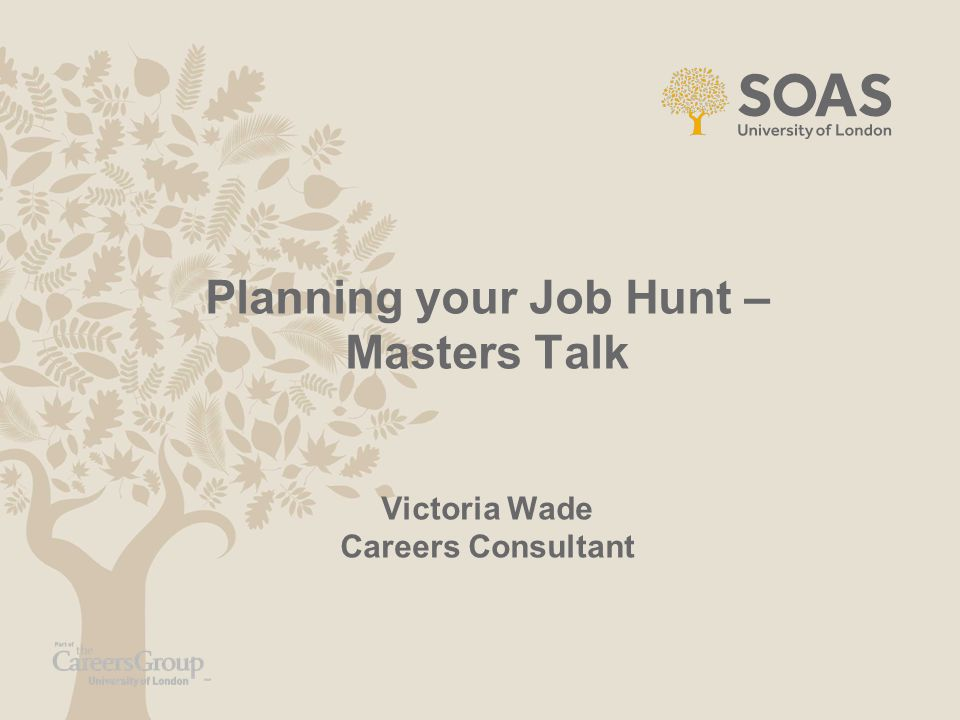 Planning your Job Hunt – Masters Talk Victoria Wade Careers Consultant