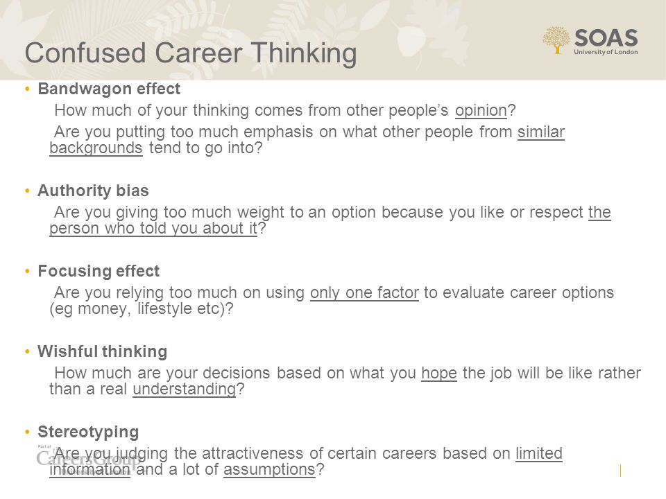 Confused Career Thinking Bandwagon effect How much of your thinking comes from other people's opinion? Are you putting too much emphasis on what other
