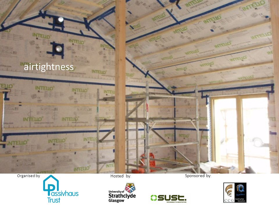 Sponsored by : Organised by Hosted by : airtightness