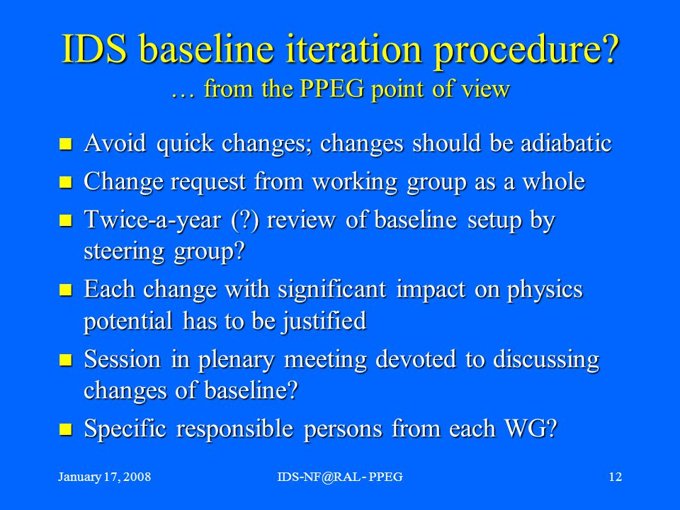 January 17, 2008IDS-NF@RAL - PPEG12 IDS baseline iteration procedure.