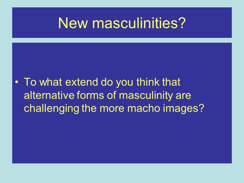 New masculinities.