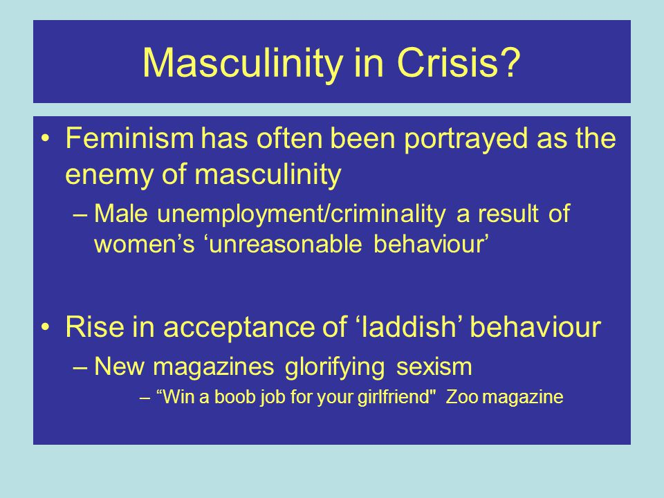 Masculinity in Crisis.